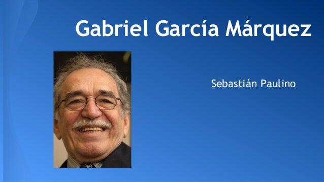 Gabriel García Márquez Sebastián Paulino