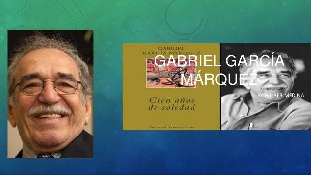 GABRIEL GARCÍA MÁRQUEZ BY WILBER MEDINA