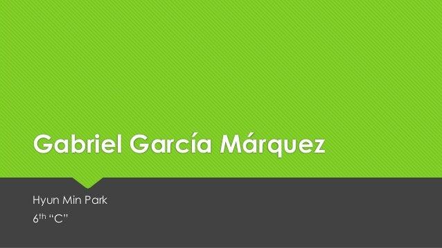 "Gabriel García Márquez Hyun Min Park 6th ""C"""