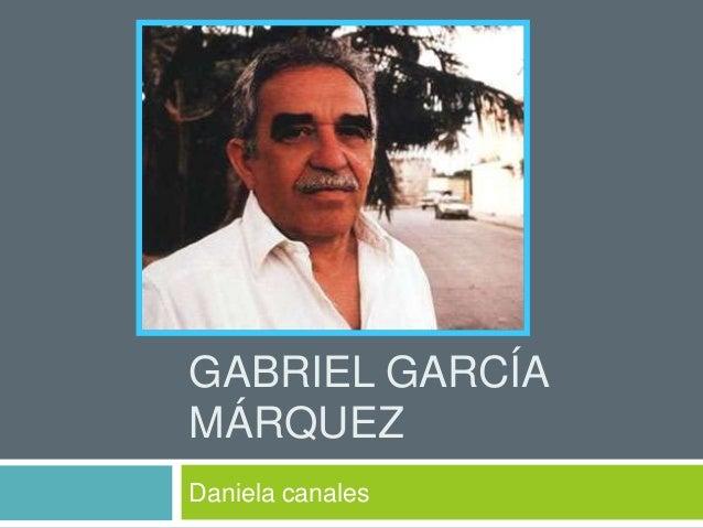 GABRIEL GARCÍA MÁRQUEZ Daniela canales
