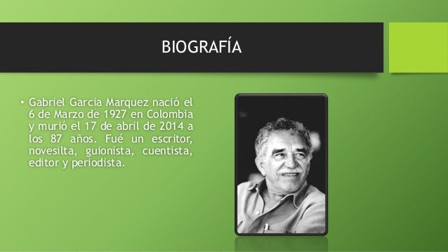 a biography of gabriel garcia marquez a colombian author Gabriel garcía márquez's 91st birthday  to life by the colombian author,  journalist, and nobel laureate gabriel garcía márquez (affectionately.