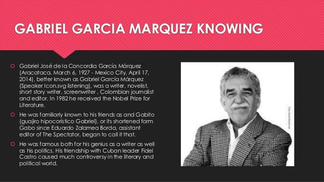 gabriel garcia marquez biography essay Authors: gabriel garcia marquez authors english/irish toggle dropdown jane austen pat barker aphra behn.