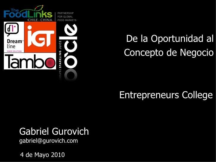 De la Oportunidad al                         Concepto de Negocio                           Entrepreneurs College   Gabriel...