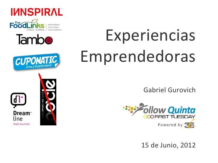ExperienciasEmprendedoras       Gabriel Gurovich       15 de Junio, 2012