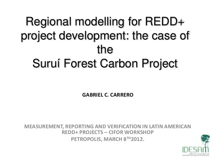 Regional modelling for REDD+project development: the case of               the  Suruí Forest Carbon Project               ...