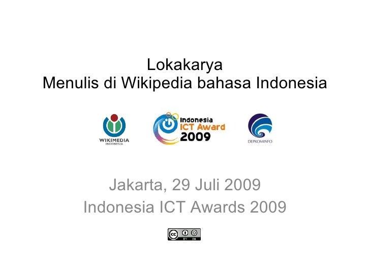 Lokakarya Menulis di Wikipedia bahasa Indonesia Jakarta, 29 Juli 2009 Indonesia ICT Awards 2009