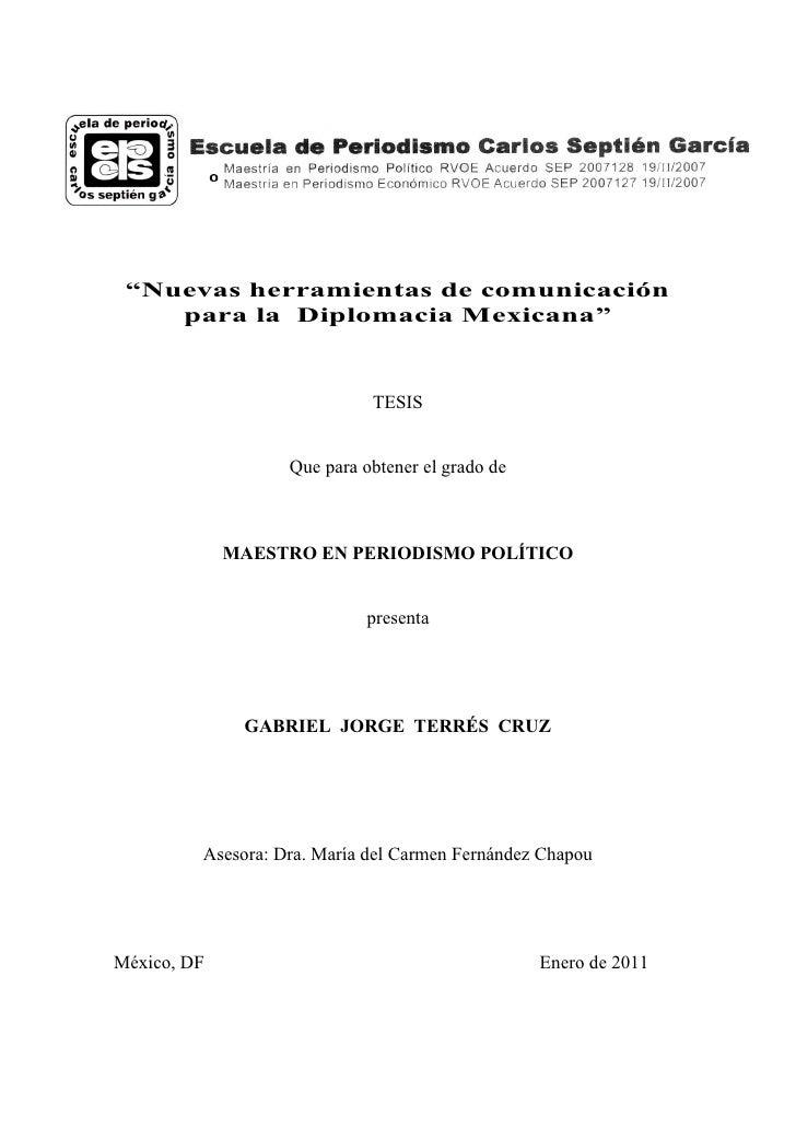 """""""Nuevas herramientas de comunicación    para la Diplomacia Mexicana""""                             TESIS                   Q..."""