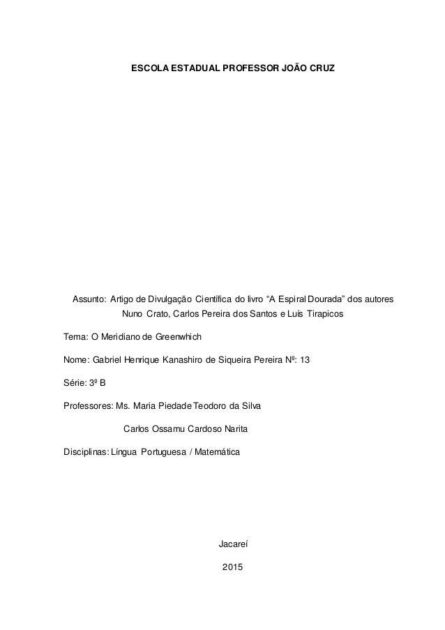 """ESCOLA ESTADUAL PROFESSOR JOÃO CRUZ Assunto: Artigo de Divulgação Científica do livro """"A Espiral Dourada"""" dos autores Nuno..."""