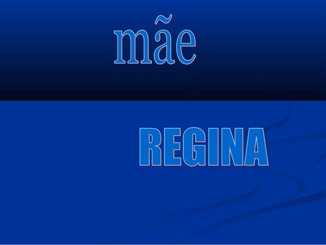 SignificadoSignificado  Regina:Regina: Latim, significa rainha. Indica voluntarismoLatim, significa rainha. Indica volunt...