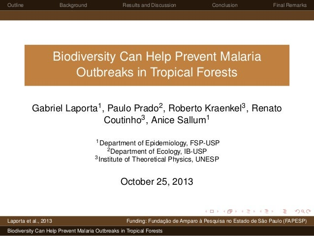 Outline  Background  Results and Discussion  Conclusion  Final Remarks  Biodiversity Can Help Prevent Malaria Outbreaks in...