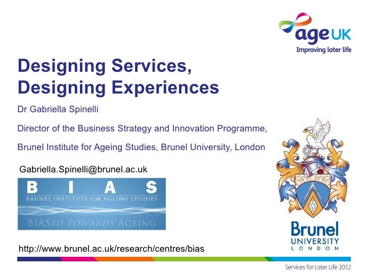 Designing Services,Designing ExperiencesDr Gabriella SpinelliDirector of the Business Strategy and Innovation Programme,Br...