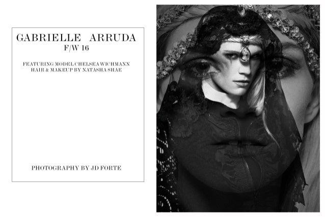 GABRIELLE ARRUDA F/ W 16  I<'EATUBl. '(. '. MODEL ('HELSEA Wl('H. IAl'l' HAIR & MAKEUI' BY . 'A'l'ASH. ~ SHAH  Pl-l()T()(}...