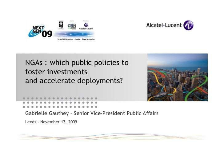 NGAs : which public policies to foster investments and accelerate deployments?    Gabrielle Gauthey – Senior Vice-Presiden...
