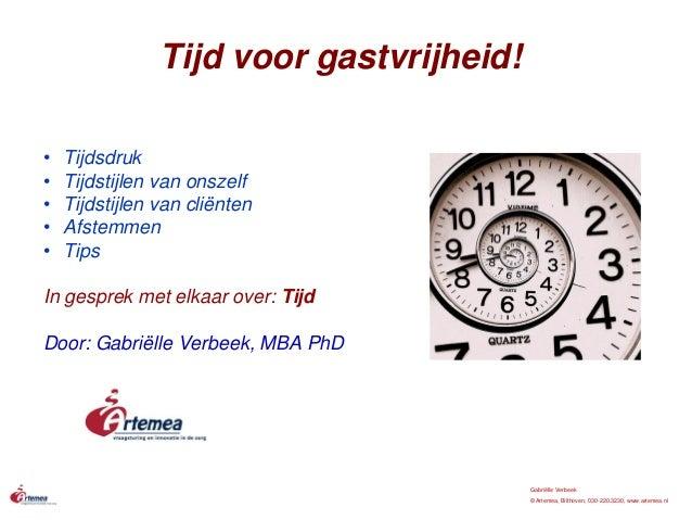 Gabriëlle Verbeek © Artemea, Bilthoven, 030-220.3230, www.artemea.nl • Tijdsdruk • Tijdstijlen van onszelf • Tijdstijlen v...