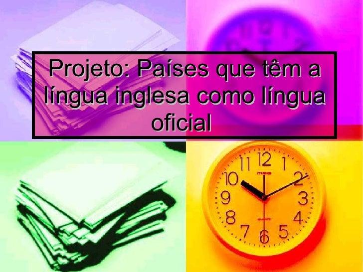 Projeto: Países que têm a língua inglesa como língua oficial