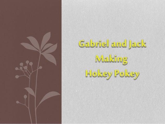 Gabriel and Jack Making Hokey Pokey By Gabriel and Jack Room 14, 2010