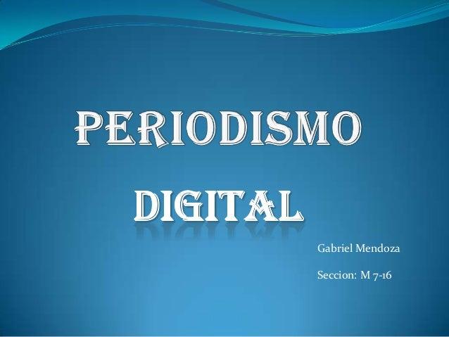 Gabriel MendozaSeccion: M 7-16
