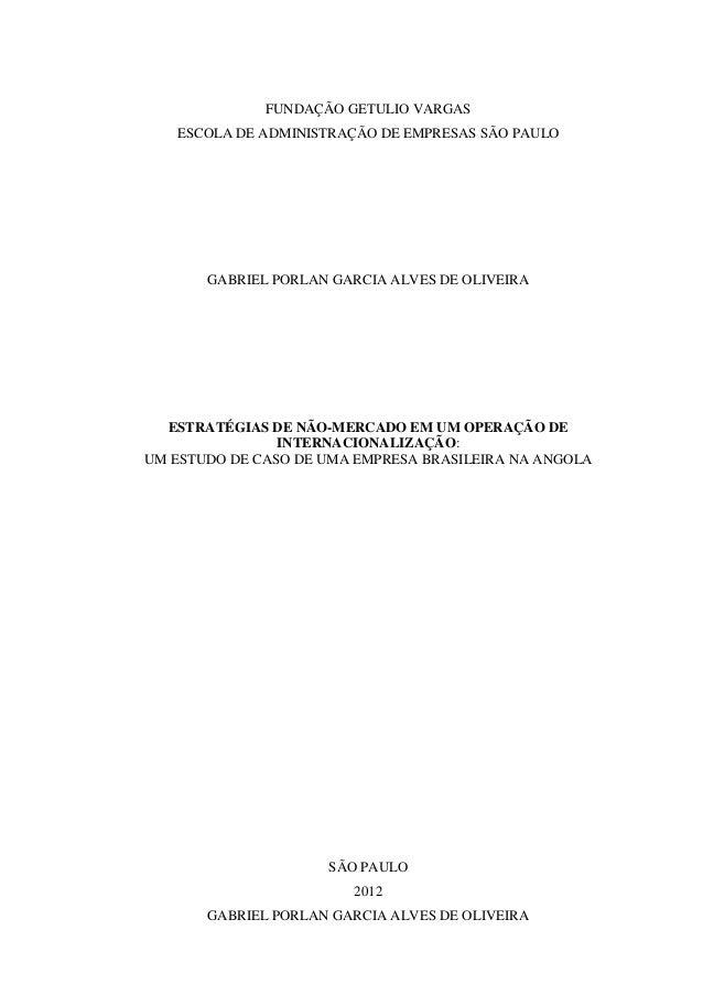 FUNDAÇÃO GETULIO VARGAS   ESCOLA DE ADMINISTRAÇÃO DE EMPRESAS SÃO PAULO       GABRIEL PORLAN GARCIA ALVES DE OLIVEIRA  EST...