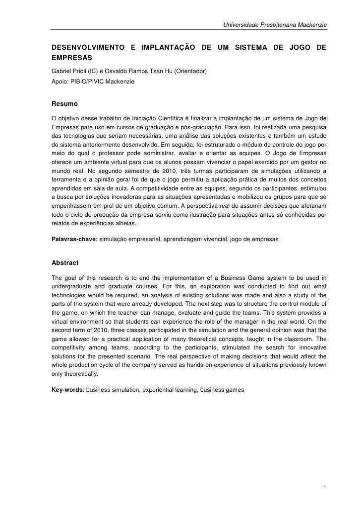 Universidade Presbiteriana MackenzieDESENVOLVIMENTO E IMPLANTAÇÃO DE UM SISTEMA DE JOGO DEEMPRESASGabriel Prioli (IC) e Os...