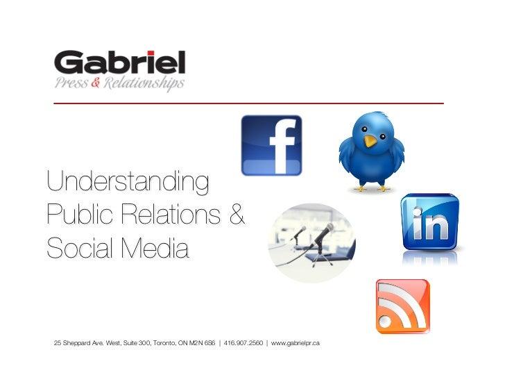 UnderstandingPublic Relations &Social Media25 Sheppard Ave. West, Suite 300, Toronto, ON M2N 6S6 | 416.907.2560 | www.gabr...