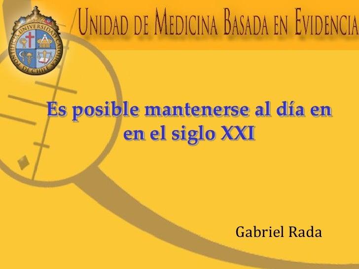 Es posible mantenerse al día en         en el siglo XXI                        Gabriel Rada