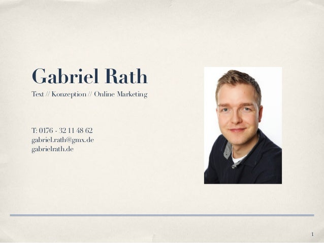 Gabriel RathText // Konzeption // Online MarketingT: 0176 - 32 11 48 62gabriel.rath@gmx.degabrielrath.de1