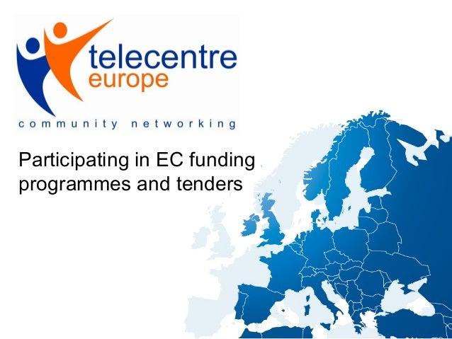 Participating in EC fundingprogrammes and tenders