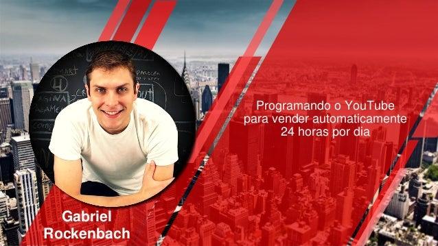 ETERNITY POWERPOINT Your Logo Clear & Modern Gabriel Rockenbach Programando o YouTube para vender automaticamente 24 horas...