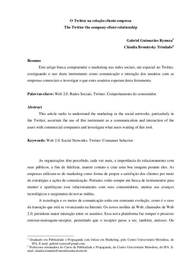 O Twitter na relação cliente-empresa The Twitter the company-client relationship Gabriel Guimarães Rymsza1 Cláudia Bromirs...
