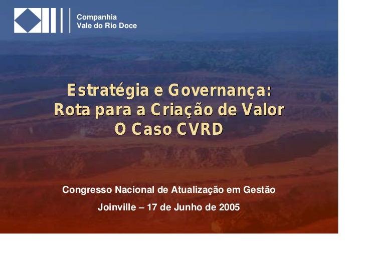SA-SA0917-030528-A4   Companhia   Vale do Rio Doce Estratégia e Governança:Rota para a Criação de Valor       O Caso CVRD ...