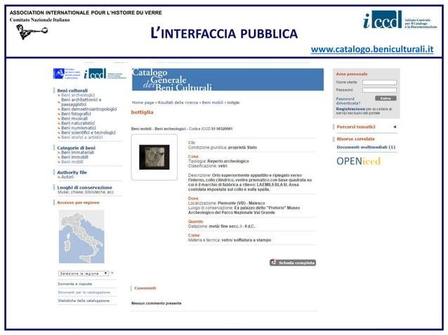 L'INTERFACCIA PUBBLICA ASSOCIATION INTERNATIONALE POUR L'HISTOIRE DU VERRE Comitato Nazionale Italiano www.catalogo.benicu...