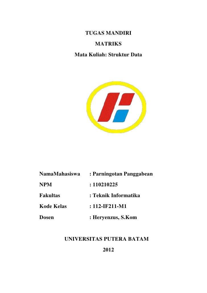 TUGAS MANDIRI                    MATRIKS             Mata Kuliah: Struktur DataNamaMahasiswa     : Parningotan PanggabeanN...