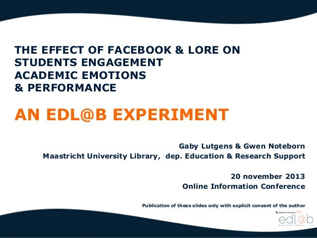 THE EFFECT OF FACEBOOK & LORE ON STUDENTS ENGAGEMENT ACADEMIC EMOTIONS & PERFORMANCE  AN EDL@B EXPERIMENT Gaby Lutgens & G...