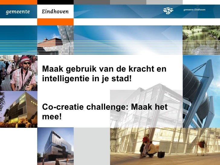 Maak gebruik van de kracht en intelligentie in je stad! Co-creatie challenge: Maak het mee!
