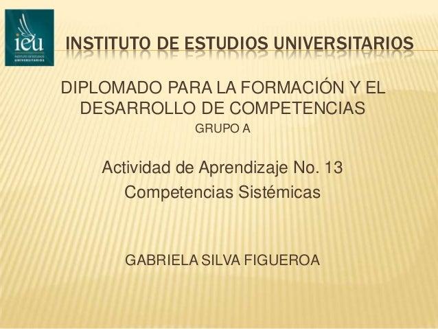 INSTITUTO DE ESTUDIOS UNIVERSITARIOSDIPLOMADO PARA LA FORMACIÓN Y EL  DESARROLLO DE COMPETENCIAS               GRUPO A    ...