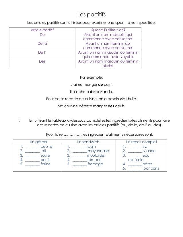 Les partitifs Les articles partitifs sont utilisées pour exprimer une quantité non-spécifiée. Article partitif Quand l'uti...