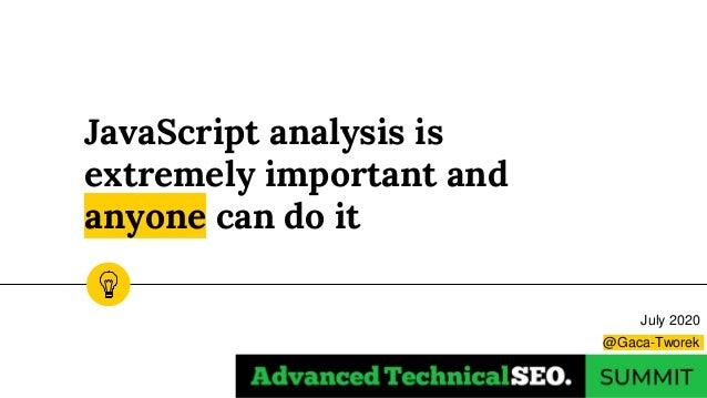 JavaScript analysis is extremely important and anyone can do it July 2020 @Gaca-Tworek