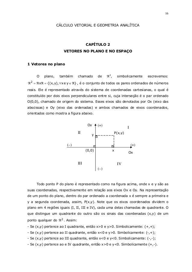 16CÁLCULO VETORIAL E GEOMETRIA ANALÍTICACAPÍTULO 2VETORES NO PLANO E NO ESPAÇO1 Vetores no planoO plano, também chamado de...