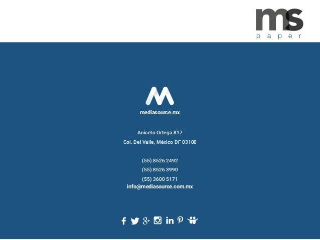 p a p e r Aniceto Ortega 817 Col. Del Valle, México DF 03100 (55) 8526 2492 (55) 8526 3990 (55) 3600 5171 info@mediasource...