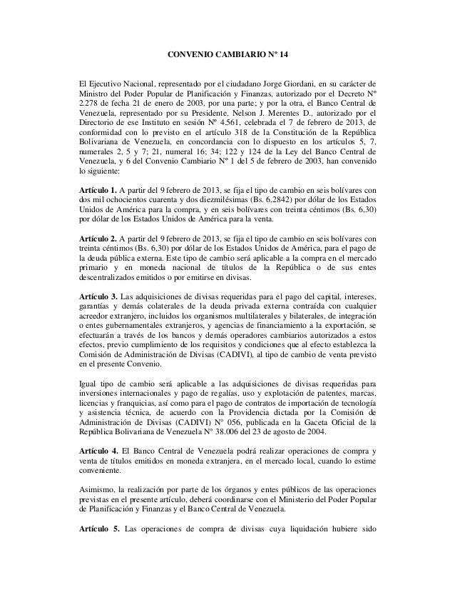 CONVENIO CAMBIARIO Nº 14 El Ejecutivo Nacional, representado por el ciudadano Jorge Giordani, en su carácter de Ministro d...