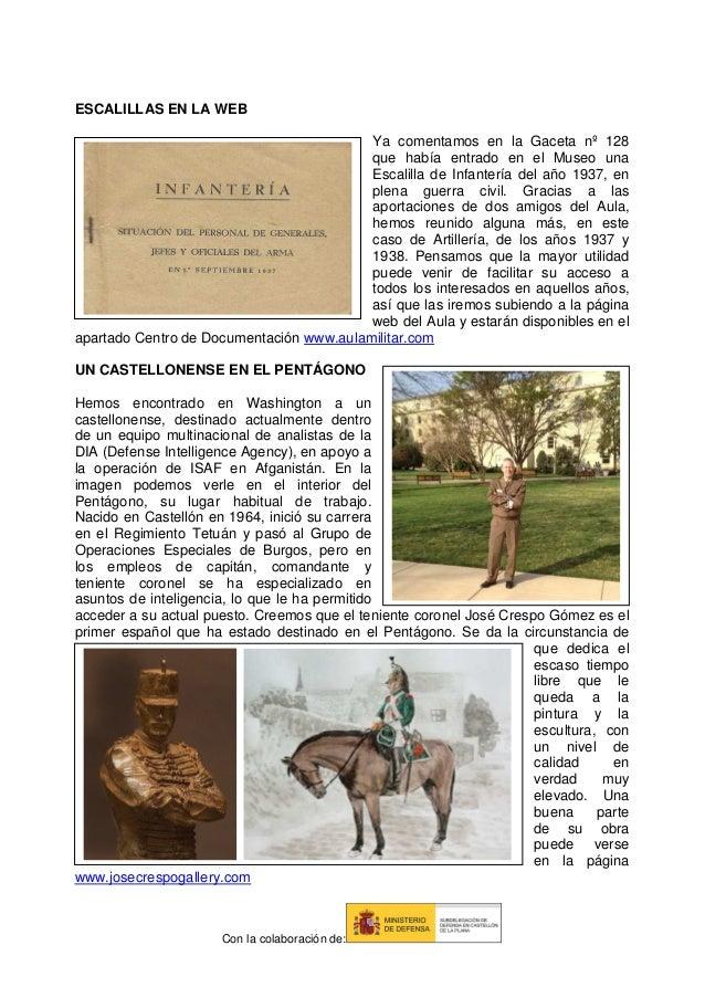 ESCALILLAS EN LA WEB Ya comentamos en la Gaceta nº 128 que había entrado en el Museo una Escalilla de Infantería del año 1...