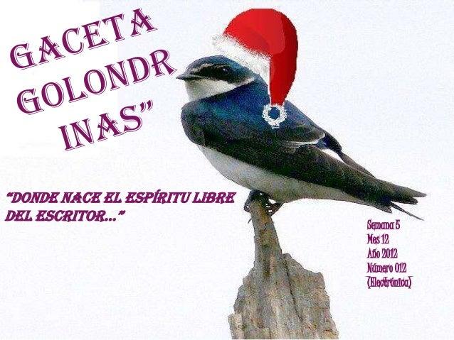"""Semana 5Mes 12Año 2012Número 012(Electrónica)""""donde nace el espíritu libredel escritor…"""""""