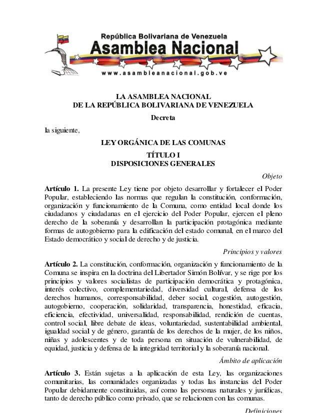 LA ASAMBLEA NACIONAL DE LA REPÚBLICA BOLIVARIANA DE VENEZUELA Decreta la siguiente, LEYORGÁNICA DE LAS COMUNAS TÍTULO I DI...
