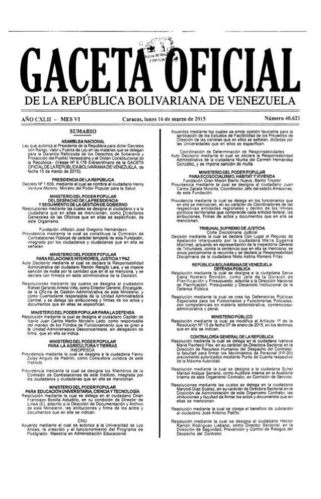 GACET  DE LA REPÙBLICA BOLIVARIANA  VENEZUELA  Nùmero 40.621  ANO CXLII —— MES Vl Caracas,  luncs 16 de marzo de 2015  SUM...