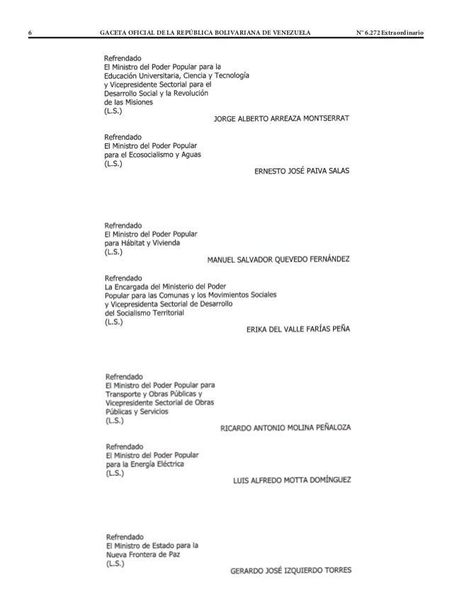 6 GACETA OFICIAL DE LA REPÚBLICA BOLIVARIANA DE VENEZUELA N° 6.272 Extraordinario