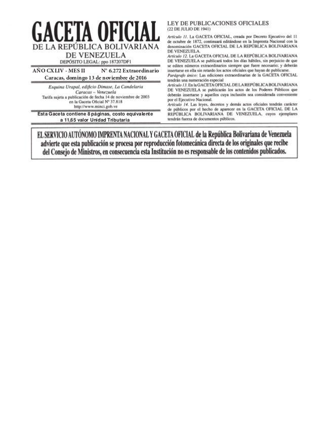 Esta Gaceta contiene 8 páginas, costo equivalente a 11,65 valor Unidad Tributaria AÑO CXLIV - MES II N° 6.272 Extraordinar...