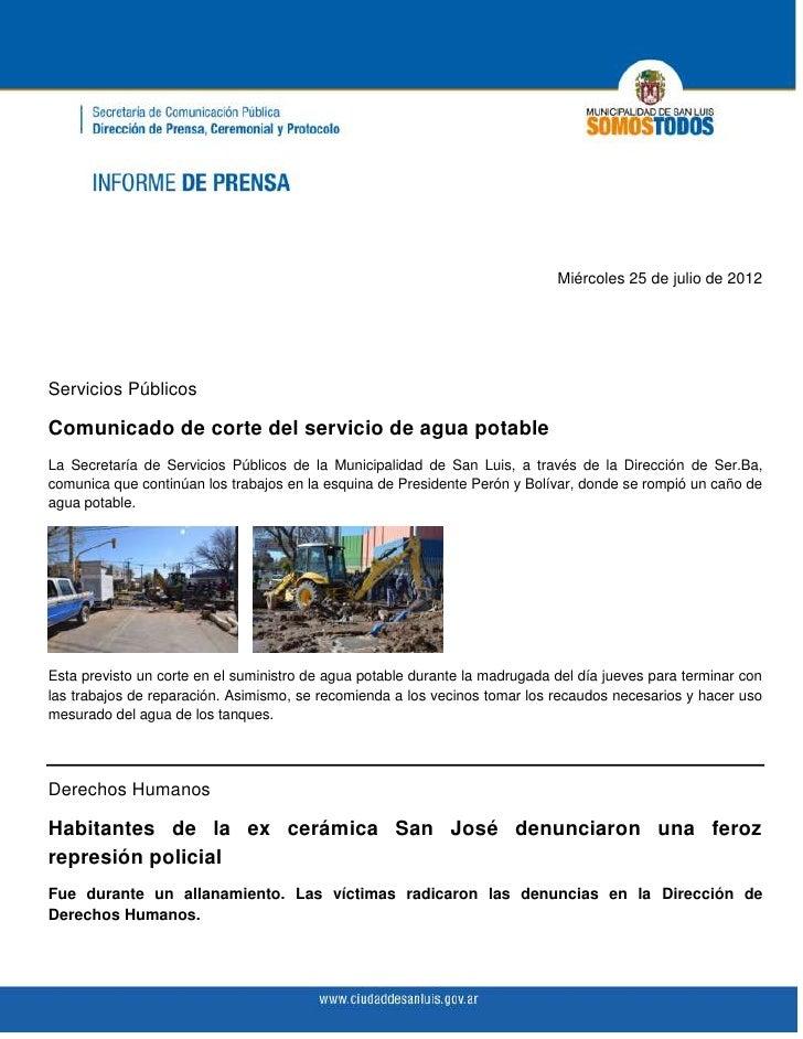 Miércoles 25 de julio de 2012Servicios PúblicosComunicado de corte del servicio de agua potableLa Secretaría de Servicios ...