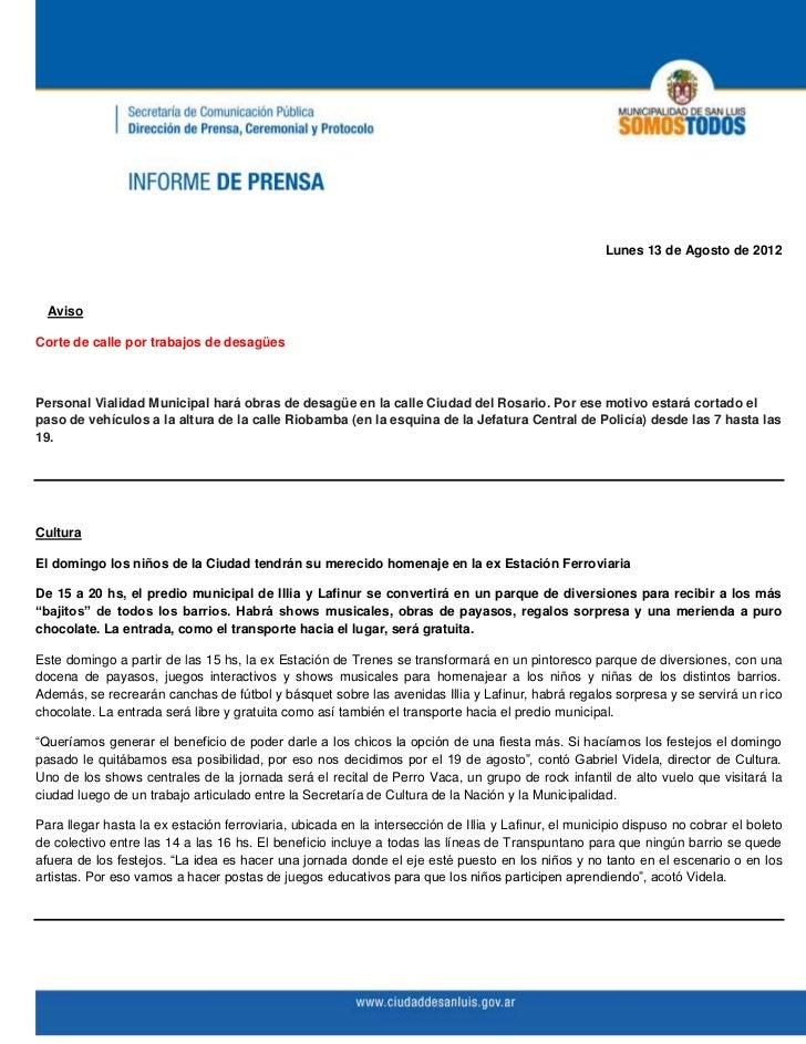 Lunes 13 de Agosto de 2012  AvisoCorte de calle por trabajos de desagüesPersonal Vialidad Municipal hará obras de desagüe ...