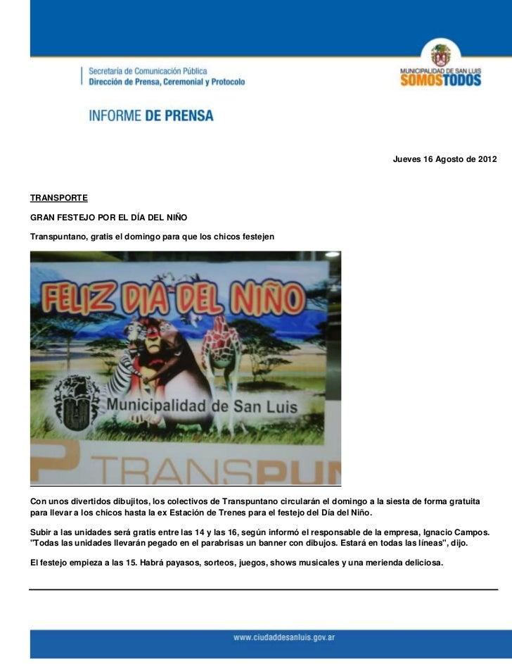 Jueves 16 Agosto de 2012TRANSPORTEGRAN FESTEJO POR EL DÍA DEL NIÑOTranspuntano, gratis el domingo para que los chicos fest...