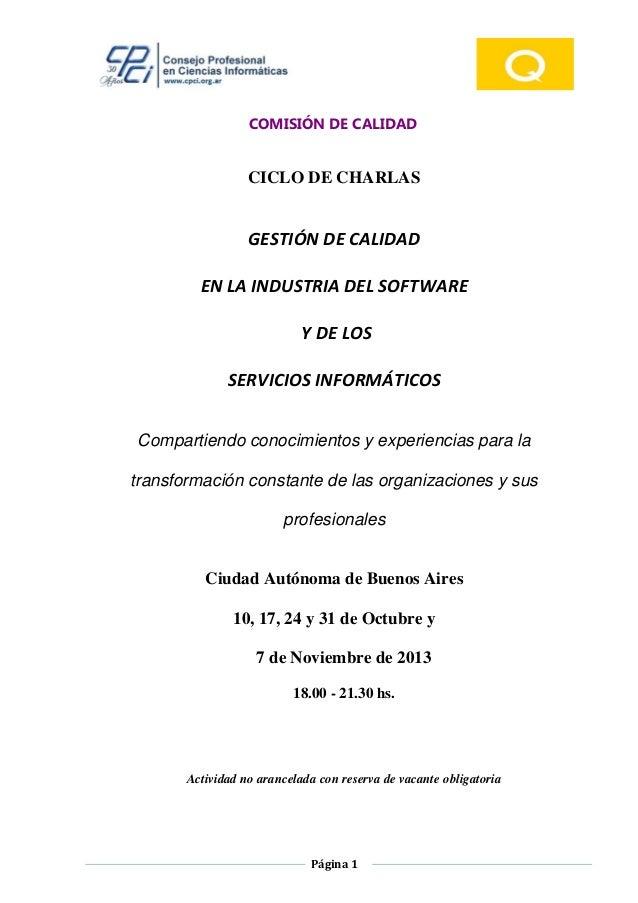 COMISIÓN DE CALIDAD Página 1 CICLO DE CHARLAS GESTIÓN DE CALIDAD EN LA INDUSTRIA DEL SOFTWARE Y DE LOS SERVICIOS INFORMÁTI...